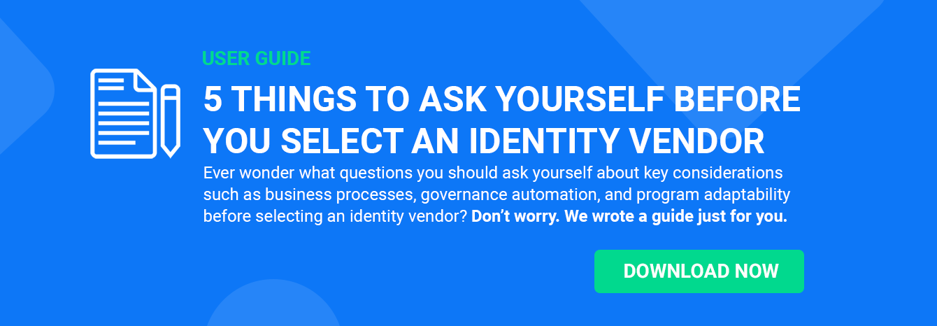 5 Things to Ask Yourself Before You Select an Identity Vendor